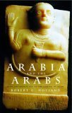 Arabia and the Arabs From the Bronze Age to the Coming of Islam  2001 edition cover