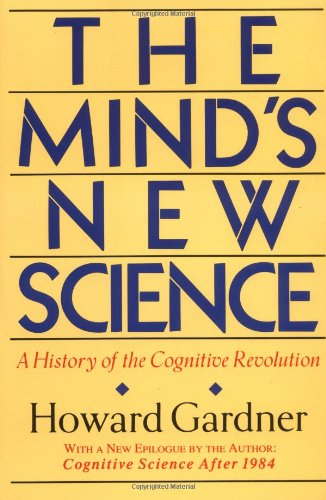 Mind's New Science A History of the Cognitive Revolution  1987 edition cover