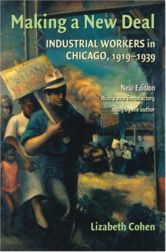 Making a New Deal Industrial Workers in Chicago, 1919-1939 2nd 2008 edition cover