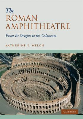 Roman Amphitheatre From Its Origins to the Colosseum  2009 9780521744355 Front Cover