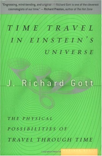 Time Travel in Einstein's Universe The Physical Possibilities of Travel Through Time  2001 (Teachers Edition, Instructors Manual, etc.) edition cover