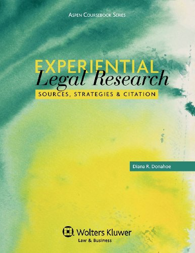 Experiential Legal Research Sources, Strategies and Citation N/A 9780735598355 Front Cover