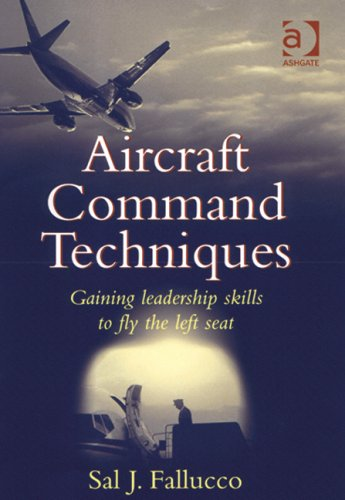 Aircraft Command Techniques Gaining Leadership Skills to Fly the Left Seat  2002 edition cover