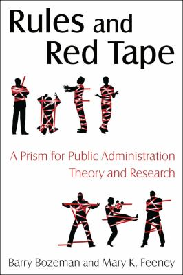 Rules and Red Tape A Prism for Public Administration Theory and Research  2011 9780765623355 Front Cover
