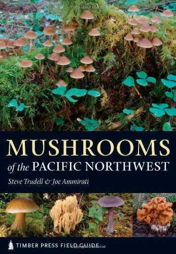 Mushrooms of the Pacific Northwest Timber Press Field Guide  2009 edition cover
