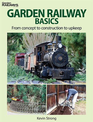Garden Railway Basics: From Concept to Construction to Upkeep  2013 edition cover