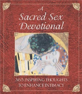 Sacred Sex Devotional 365 Inspiring Thoughts to Enhance Intimacy  2000 9780892819355 Front Cover