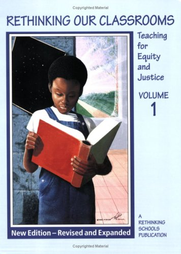 Rethinking Our Classrooms Teaching for Equity and Justice 2nd 2007 edition cover