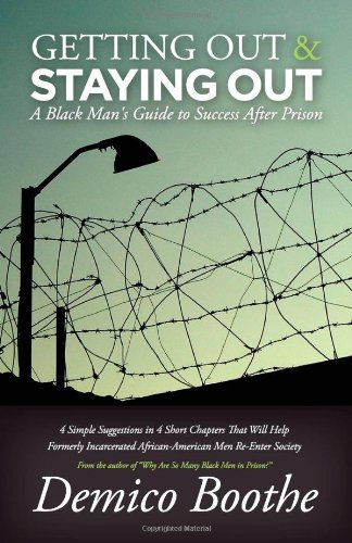 Getting Out and Staying Out A Black Man's Guide to Success after Prison 2nd edition cover