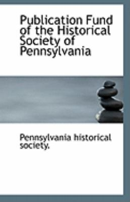 Publication Fund of the Historical Society of Pennsylvani  N/A edition cover