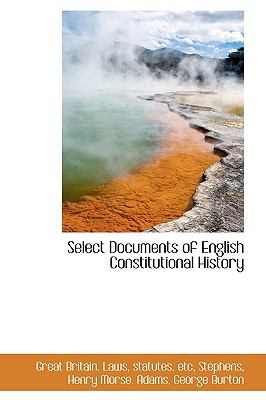 Select Documents of English Constitutional History N/A 9781113467355 Front Cover