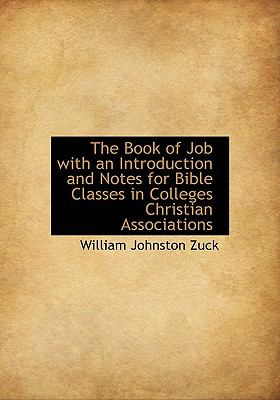 Book of Job with an Introduction and Notes for Bible Classes in Colleges Christian Associations N/A edition cover