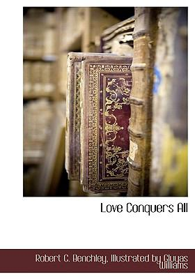 Love Conquers All N/A 9781115421355 Front Cover