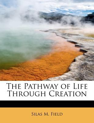 Pathway of Life Through Creation  N/A 9781115827355 Front Cover