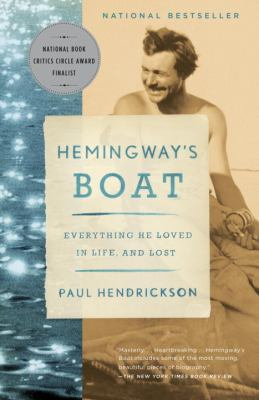 Hemingway's Boat Everything He Loved in Life, and Lost, 1934-1961 N/A 9781400075355 Front Cover