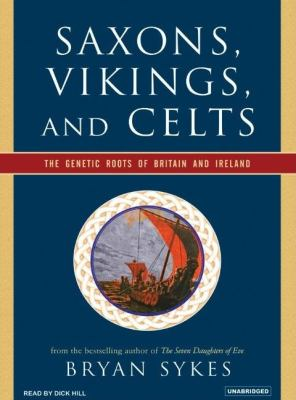 Saxons, Vikings, and Celts : The Genetic Roots of Britain and Ireland Unabridged  9781400103355 Front Cover