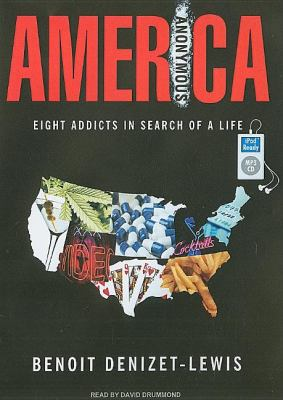 America Anonymous: Eight Addicts in Search of a Life  2009 9781400161355 Front Cover