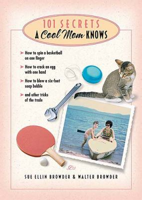 101 Secrets a Cool Mom Knows   2005 9781401601355 Front Cover