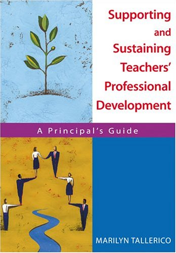 Supporting and Sustaining Teachers' Professional Development A Principal's Guide  2005 edition cover