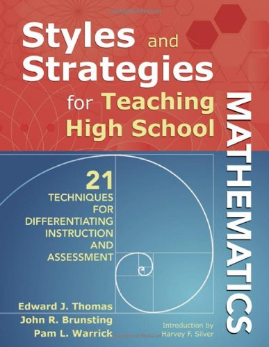 Styles and Strategies for Teaching High School Mathematics 21 Techniques for Differentiating Instruction and Assessment  2010 edition cover