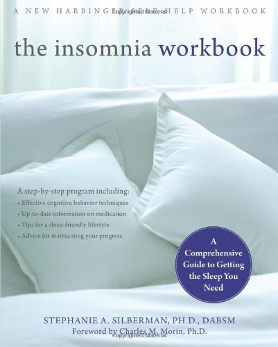 Insomnia A Comprehensive Guide to Getting the Sleep You Need  2009 (Workbook) edition cover