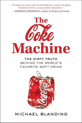 Coke Machine The Dirty Truth Behind the World's Favorite Soft Drink N/A 9781583334355 Front Cover