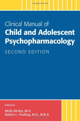 Clinical Manual of Child and Adolescent Psychopharmacology  2nd 2013 (Revised) edition cover