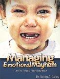 Managing Emotional Mayhem The Five Steps for Self-Regulation N/A edition cover