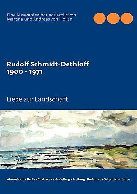 Rudolf Schmidt-Dethloff Liebe zur Landschaft N/A 9783837086355 Front Cover