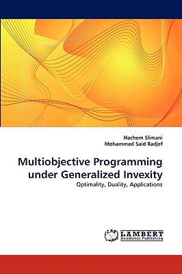 Multiobjective Programming under Generalized Invexity  N/A 9783838373355 Front Cover
