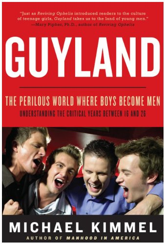 Guyland The Perilous World Where Boys Become Men N/A edition cover