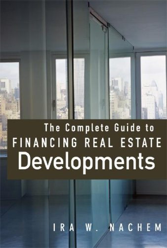 Complete Guide to Financing Real Estate Developments   2007 edition cover