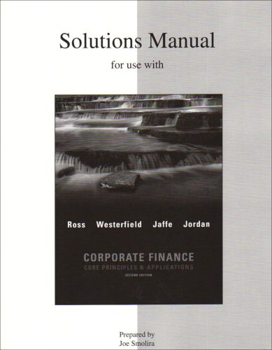 Solutions Manual to Accompany Corporate Finance Core Principles and Applications 2nd 2009 edition cover