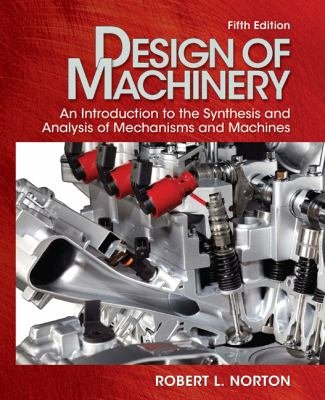 Design of Machinery An Introduction to the Synthesis and Analysis of Mechanisms and Machines  2012 9780073529356 Front Cover