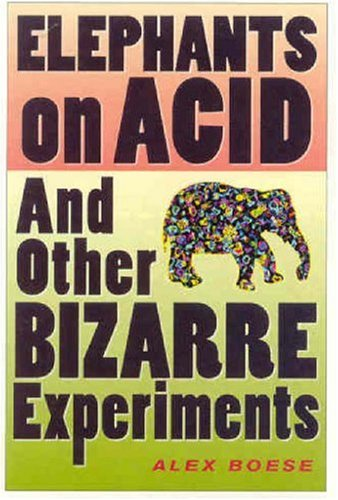 Elephants on Acid And Other Bizarre Experiments  2007 edition cover