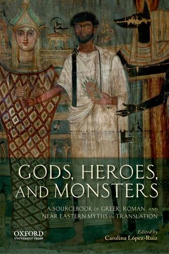 Gods, Heroes, and Monsters A Sourcebook of Greek, Roman, and near Eastern Myths in Translation N/A edition cover