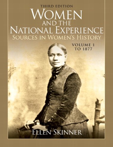 Women and the National Experience Sources in Women's History - To 1877 3rd 2011 edition cover