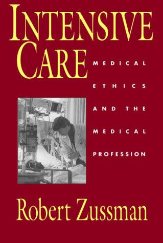 Intensive Care Medical Ethics and the Medical Profession  1992 9780226996356 Front Cover