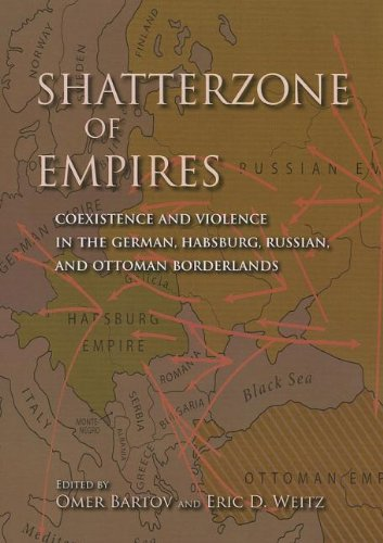 Shatterzone of Empires Coexistence and Violence in the German, Habsburg, Russian, and Ottoman Borderlands  2013 edition cover