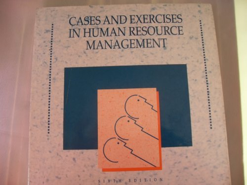 Cases and Exercises in Human Resource Management 6th 1996 9780256117356 Front Cover