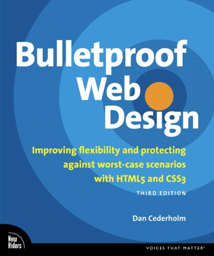 Bulletproof Web Design Improving Flexibility and Protecting Against Worst-Case Scenarios with HTML5 and CSS3 3rd 2012 (Revised) edition cover