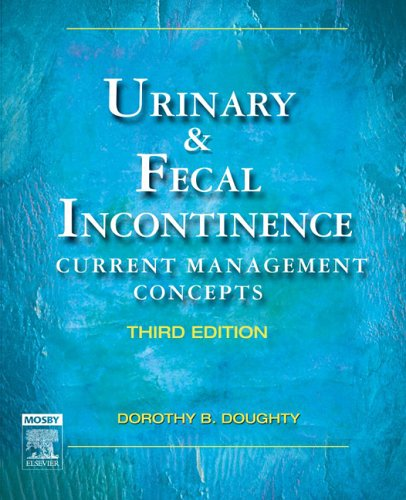 Urinary and Fecal Incontinence Current Management Concepts 3rd 2006 (Revised) 9780323031356 Front Cover
