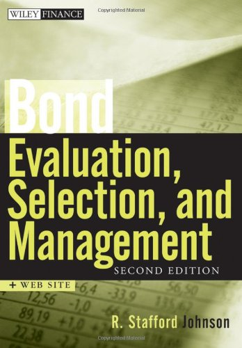 Bond Evaluation, Selection, and Management  2nd 2010 9780470478356 Front Cover