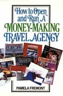 How to Open and Run a Money-Making Travel Agency   1983 9780471893356 Front Cover