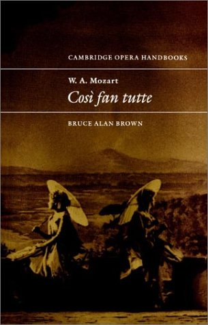 W. A. Mozart Cos� Fan Tutte  1995 9780521437356 Front Cover
