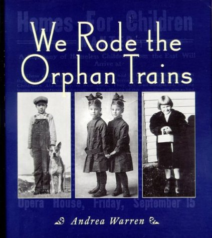We Rode the Orphan Trains   2004 (Reprint) edition cover