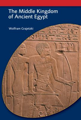 Middle Kingdom of Ancient Egypt History, Archaeology and Society  2005 9780715634356 Front Cover
