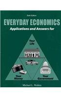 Everyday Economics Applications and Answers for Your Life Your Money Your Government 6th (Revised) 9780757582356 Front Cover