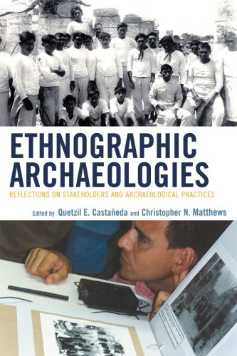 Ethnographic Archaeologies Reflections on Stakeholders and Archaeological Practices  2008 9780759111356 Front Cover