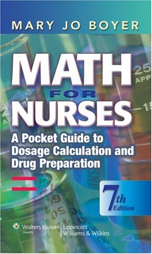 Math for Nurses A Pocket Guide to Dosage Calculation and Drug Preparation 7th 2008 (Revised) edition cover